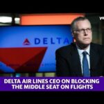 Delta Air Lines CEO on blocking the middle seat on flights